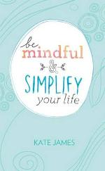 be-mindful-and-simplify-your-life
